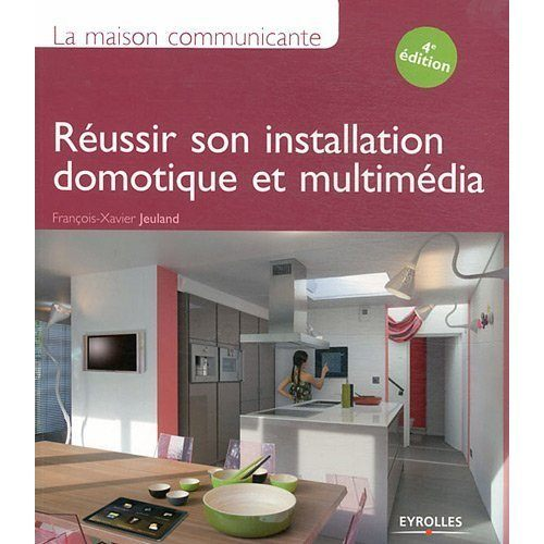 russir son installation domotique 4me dition