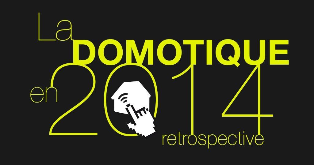 Rétrospective de l'année domotique 2014