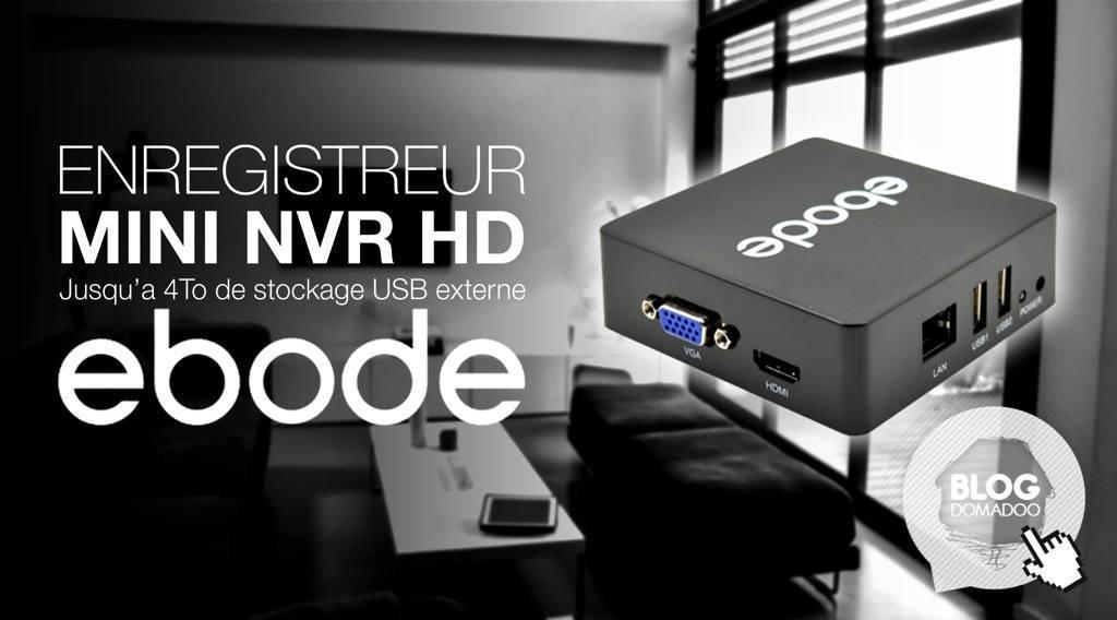 Test de l'enregistreur vidéo réseau ebode IPV4NVR