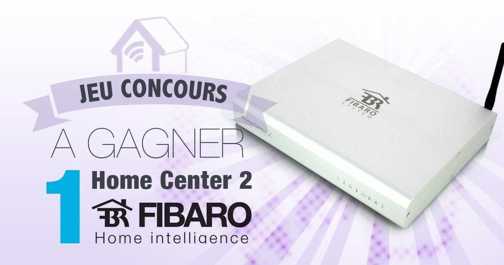 #Concours: gagnez une box domotique FIbaro Home Center 2 !!