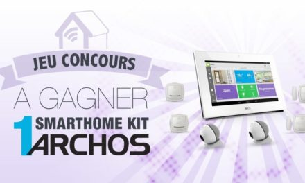 #Concours: gagnez la solution domotique Archos Smart Home !