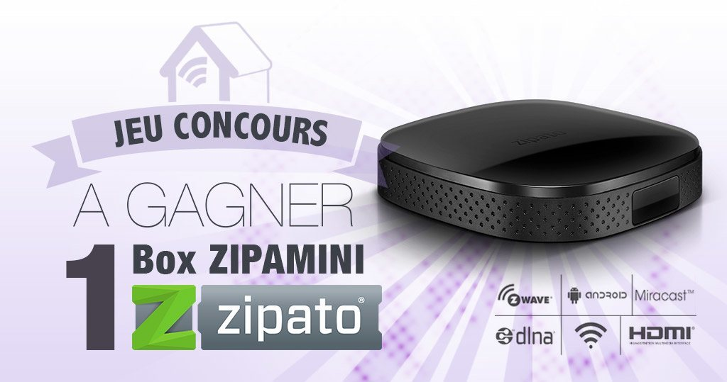 #Concours: gagnez une box domotique ZipaMini !!!