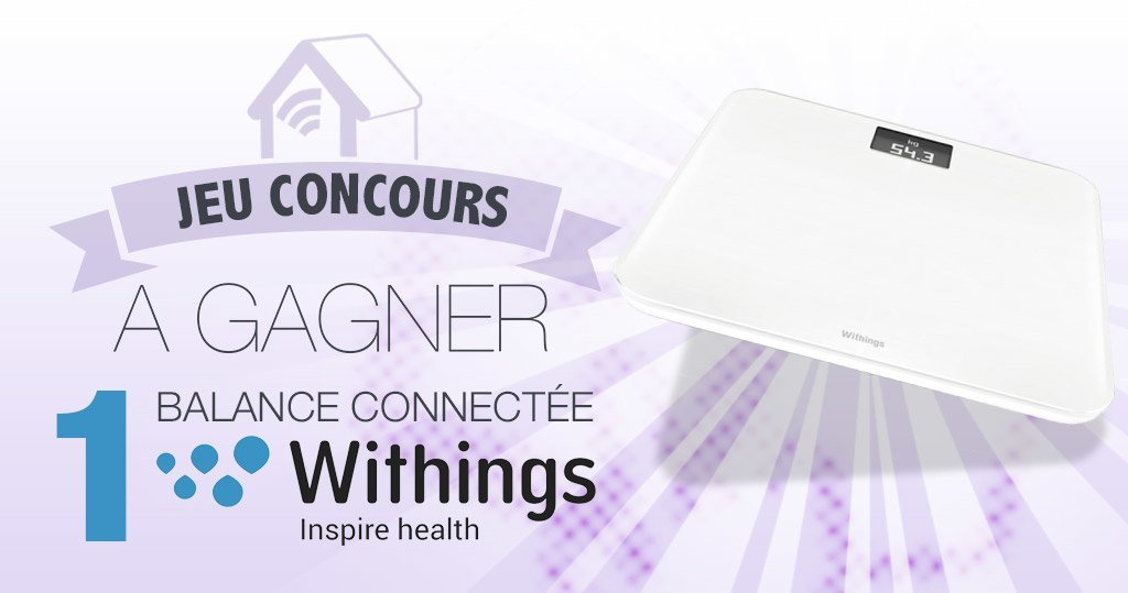 #CONCOURS: Gagnez une balance connectée Withings !