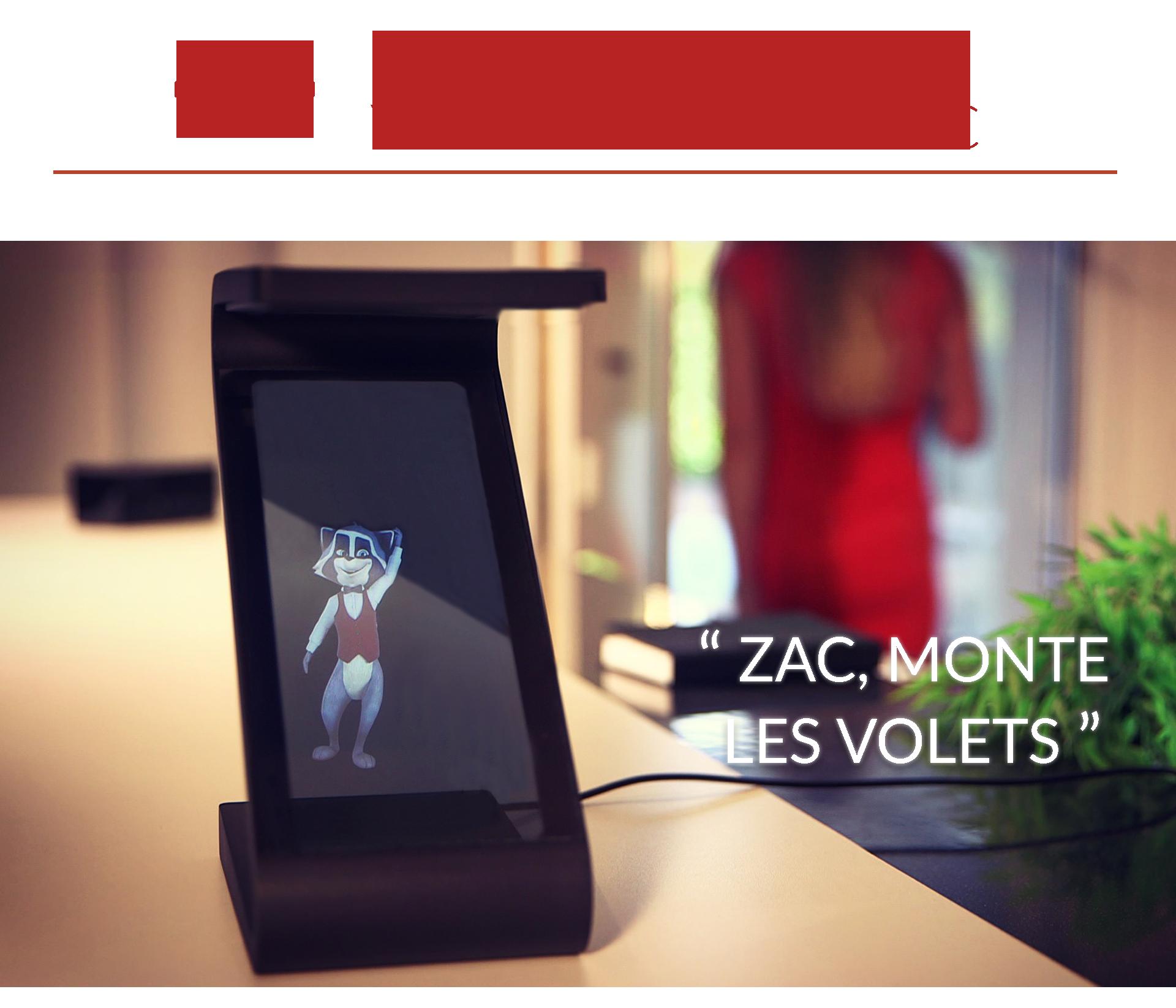 Zac, l'hologramme pour piloter votre maison à la voix