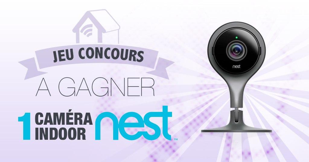 #CONCOURS: 1 caméra Nest Indoor à gagner !