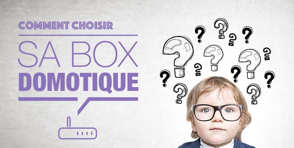 Comment choisir Sa box domotique