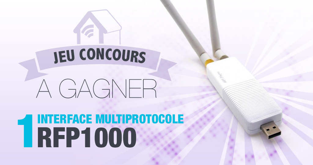 #CONCOURS: gagnez l'interface multiprotocole RFP1000 et protégez votre maison !