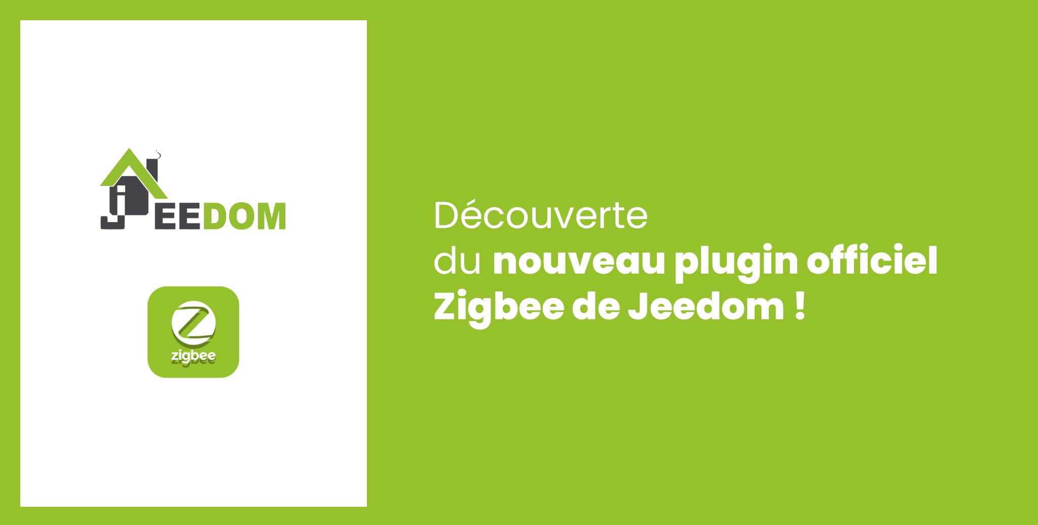 Découverte du nouveau plugin Zigbee officiel de Jeedom