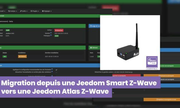 Migration depuis une Jeedom Smart Z-Wave vers une Jeedom Atlas Z-Wave